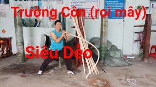 Trường Côn|Roi Mây|võ cổ truyền,kungfu thiếu lâm siểu dẻo