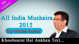 Hasan kazmi || Khoobsurat Hai Ankhen Teri || Latest New Mushaira || Video || 2015