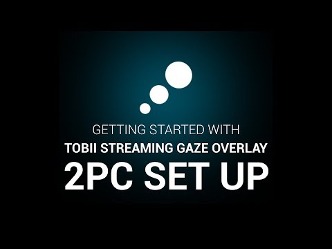How To Set Up Streaming Gaze Overlay -