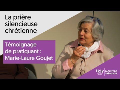 Témoignage sur la prière silencieuse   Marie-Laure Goujet