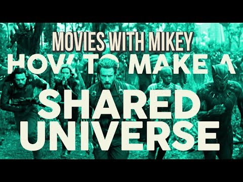 How to Make a Shared Universe – Movies with Mikey