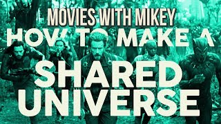 How to Make a Shared Universe - Movies with Mikey