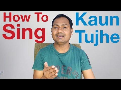 "Kaun Tujhe ""Singing Lesson"" Bollywood Singing Lessons/Tutorials By Mayoor"