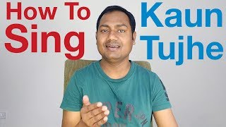 "Kaun Tujhe ""Singing Lesson"" Bollywood Singing Lessons/Tutorials By Mayoor"
