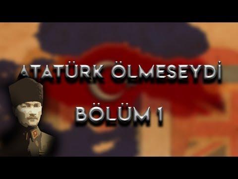 Atatürk Ölmeseydi Bölüm 1