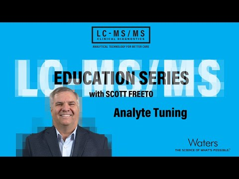 LC-MS/MS Education Series: Analyte Tuning