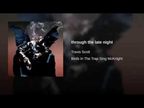 Travis Scott - Through The Late Night ft. Kid Cudi (audio)
