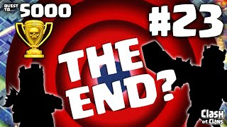 "Clash of Clans ""The END?"" Quest to 5000 Trophies in Clash #23 ♦ CoC ♦"