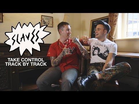 Slaves: 'Take Control' - Track by Track