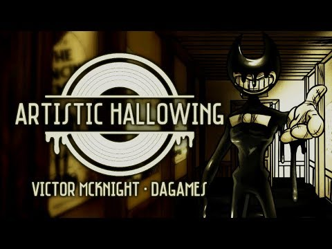 """【BENDY SONG】 """"ARTISTIC HALLOWING"""" - Victor McKnight & @DAGames"""