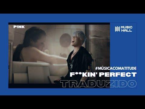 P!NK - F**kin' Perfect (Legendado/Tradução)