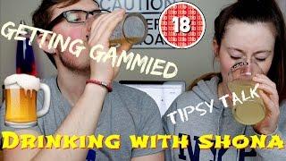DRUNK TAG/GETTING DRUNK EP #1 W/ SHONA FORSEY