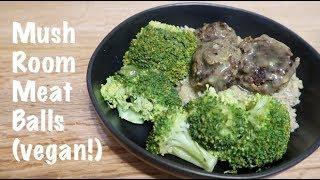 Mushroom Meatballs (vegan!)