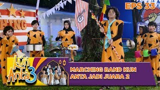 [4.00 MB] Terbaik! Penampilan Marching Band Kun Anta Jadi Juara 2 - Kun Anta 3 Eps 33