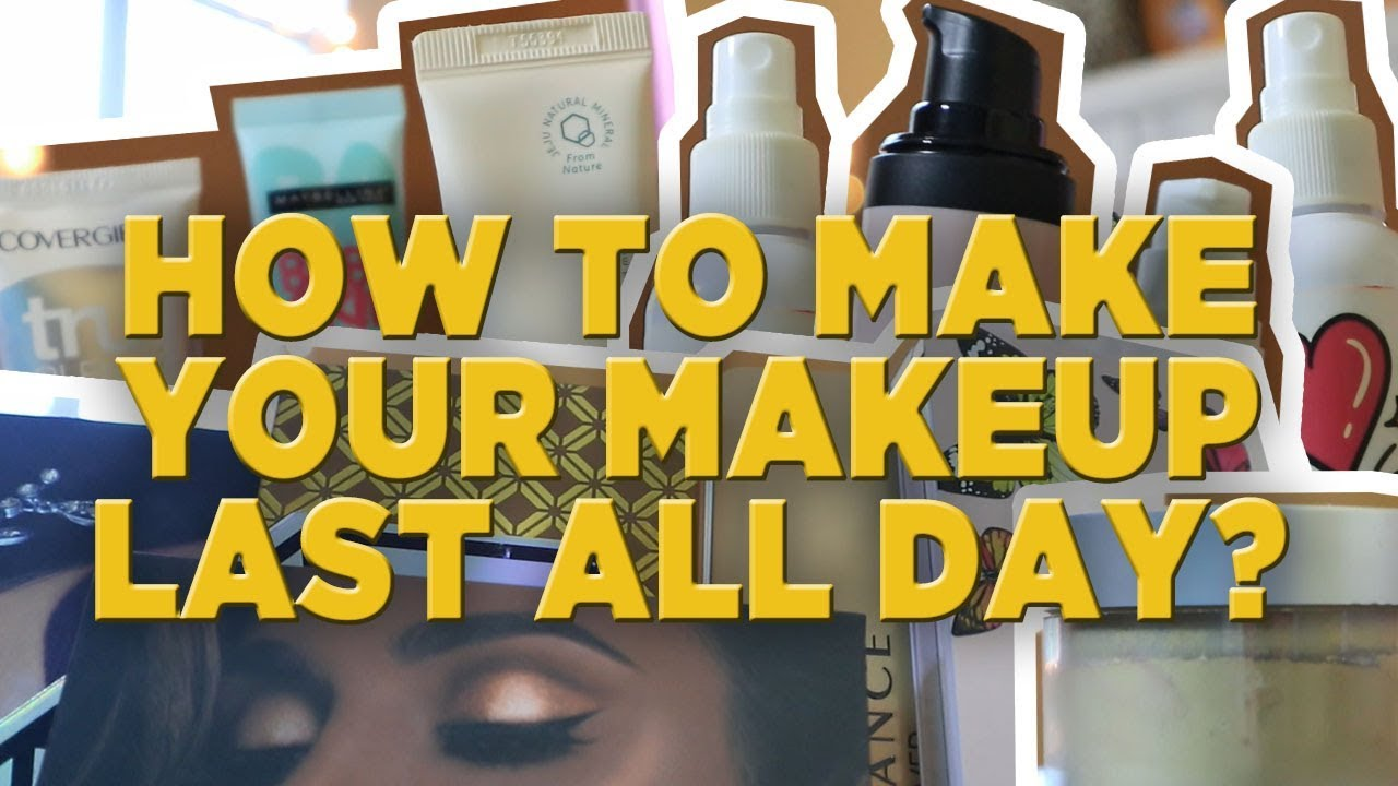How to make your makeup last all day? Here are the products you can use.