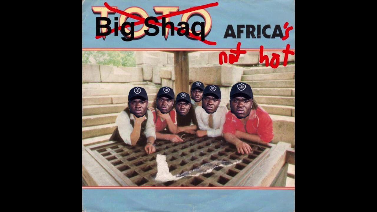 Big Shaq x Toto - Africa\'s Not Hot - YouTube