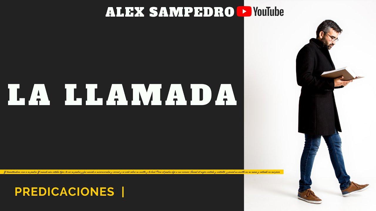 Predicación Alex Sampedro 🎥 📺 · LA LLAMADA