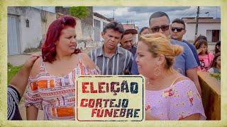 ELEIÇÃO - CORTEJO FÚNEBRE!