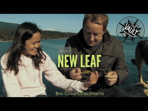 NEW LEAF by Bro Gilbert and Paul Harris