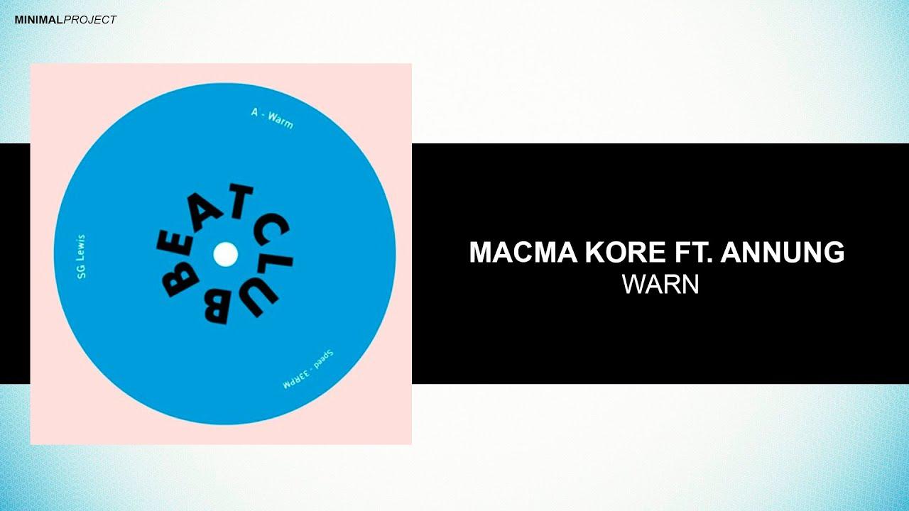 Macma Kore Ft Annung - Warm [Free Downlaod]