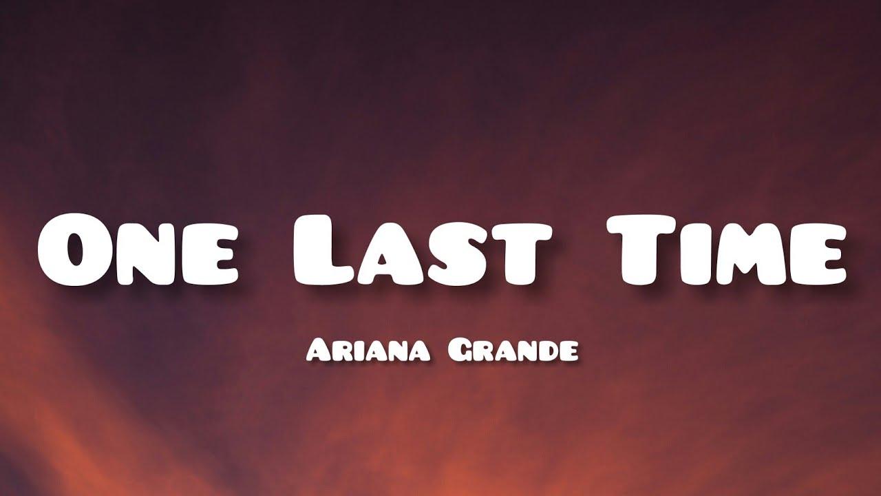 Download Ariana Grande - One Last Time (Lyrics)