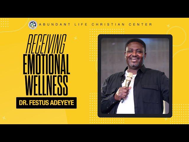 Receiving Emotional Wellness   Dr. Festus Adeyeye   ALCC Winners House