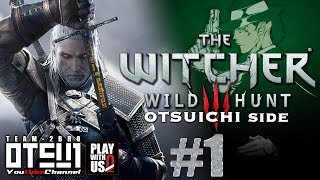 #1【THE WITCHER3】おついちの「ウィッチャー3」吹き替え版【WILD HUNT】