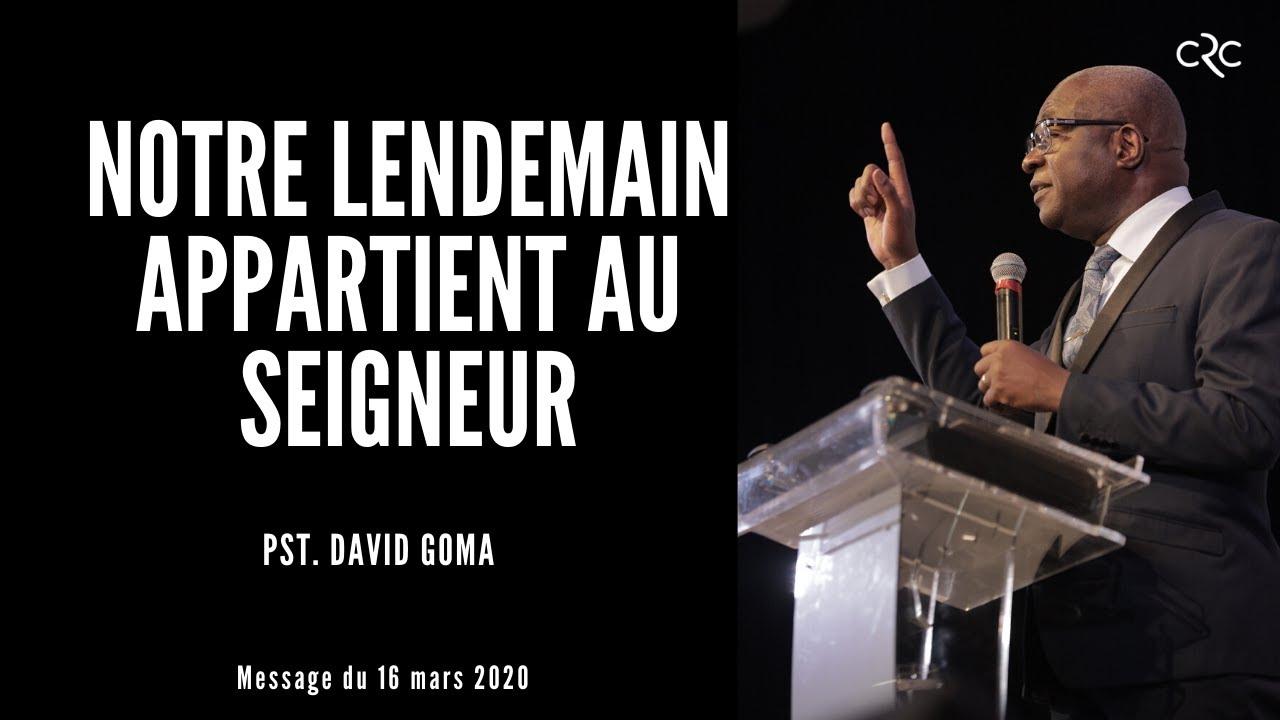 Pst David Goma : Notre lendemain appartient au Seigneur [16 mars 2020]