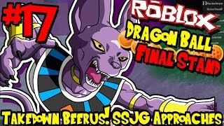 TAKEDOWN BEERUS! SUPER SAIYAN GOD APPROACHES! | Roblox: Dragon Ball Final Stand - Episode 17