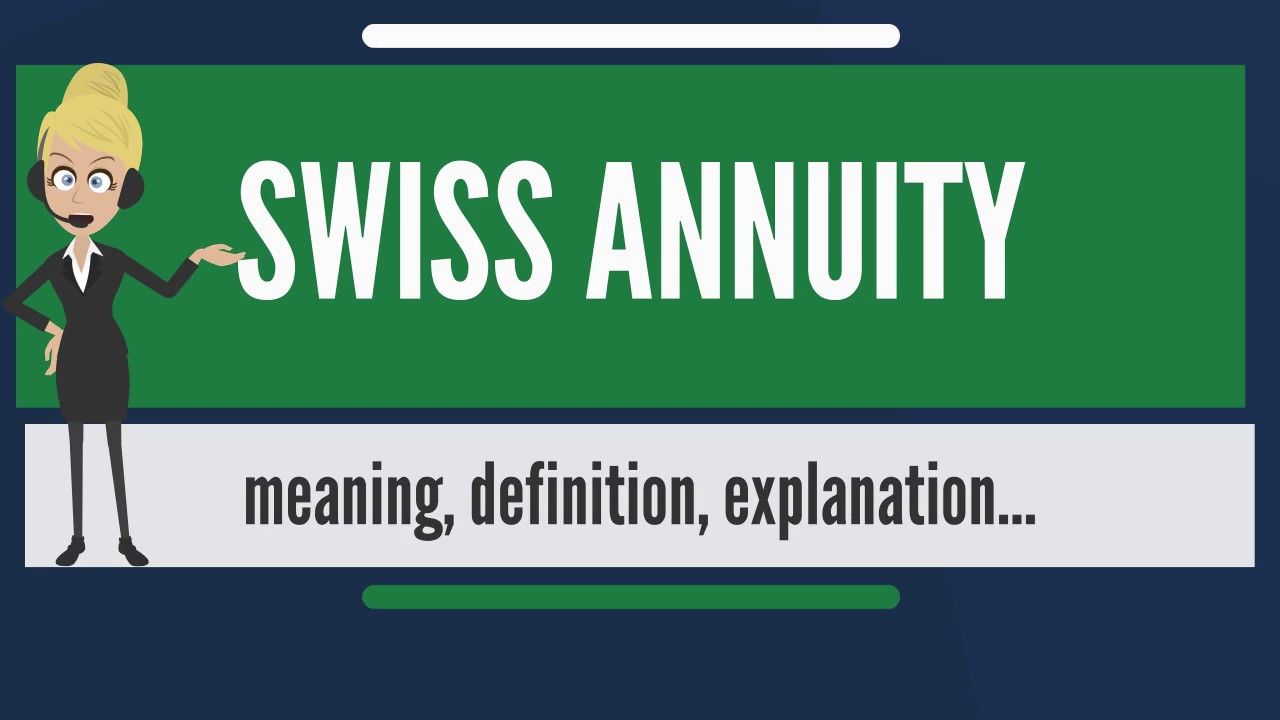 What is SWISS ANNUITY? What does SWISS ANNUITY mean? SWISS ANNUITY meaning & explanation