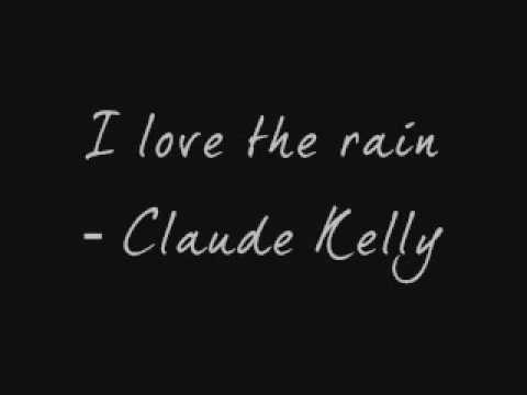 I love the rain - Claude Kelly