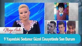 9 Yaşındaki Sedanur Güzel cinayetinde son durum - Müge Anlı ile Tatlı Sert 31 Mayıs 2019