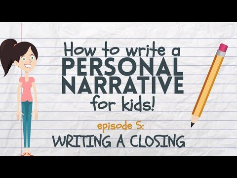 Writing a Personal Narrative: Writing a Closing or Conclusion for Kids