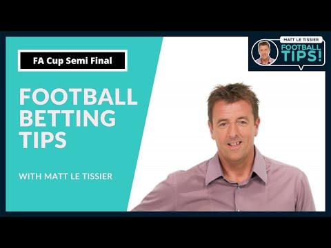 Matt Le Tissier Betting Tips - The Le Tissier's Preview the FA Cup Semi Finals!