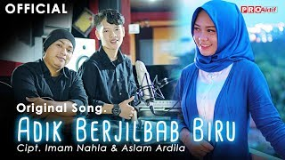 Gambar cover Oy Adik Jilbab Biru (Original Song) - Imam Nahla & Aslam Ardila (Official Music Video)