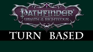 Pathfinder: Wrath of The Righteous Turn Based Mode CONFIRMED