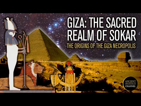 The Origins of the Giza Plateau, Egypt Explained: The Sacred Realm of Sokar | Ancient Architects