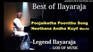 Poojaiketha Poovithu Song Neethana Andha Kuyil Tamil Movie Chitra Ilayaraja #Best of Ilayaraja#