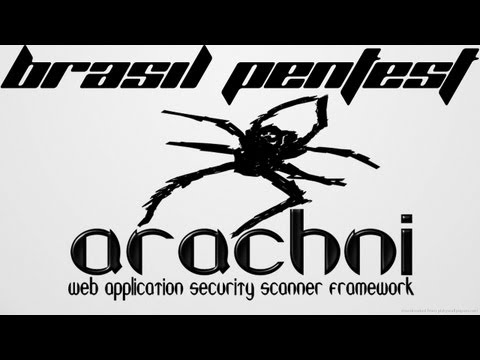 Arachni :: Web Application Security Scanner Framework - Brasil Pentest