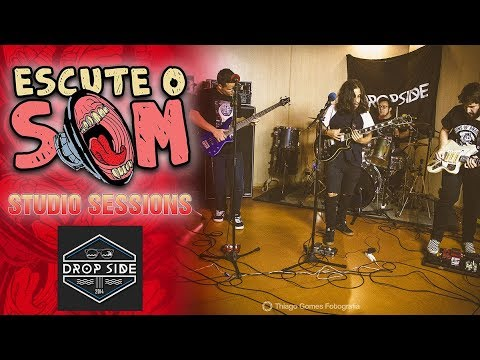 DROPSIDE | Studio Sessions - Escute o SOM