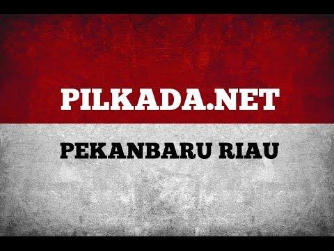 Pilkada Riau 2017: Kota Pekanbaru & Kabupaten Kampar