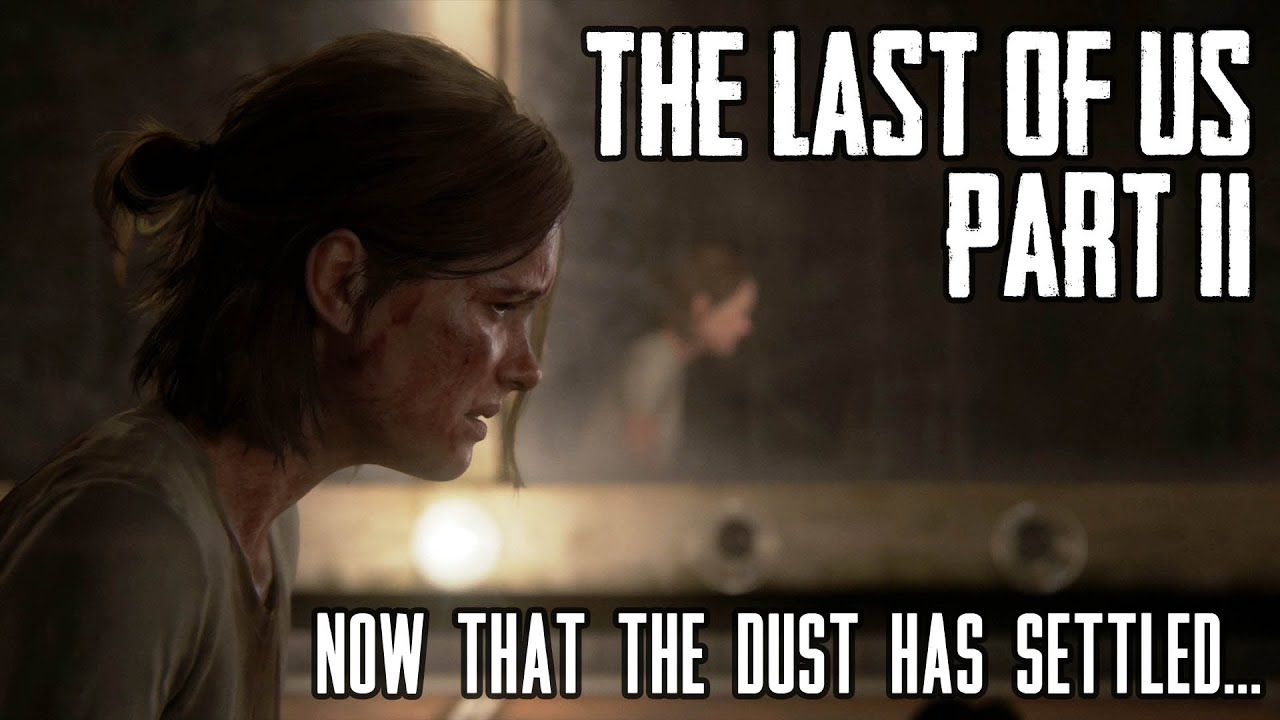 The Last Of Us Part 2 Review - Now That The Dust Has Settled thumbnail