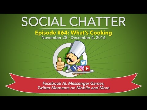 Social Media Marketing Talk Show 64 - Social Chatter for November 28 - December 4, 2016