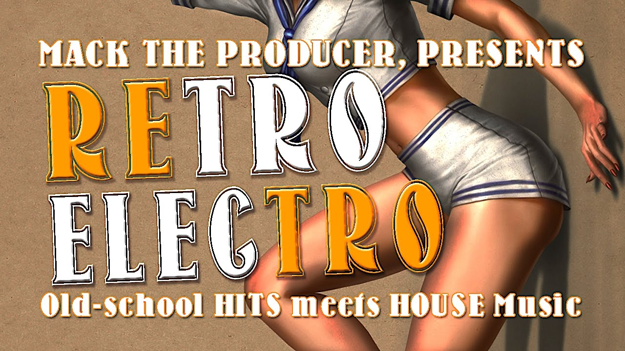 Retro electro old school hits 70s 80s 90s meets for 80s house music hits