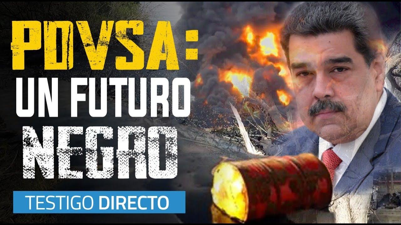 PDVSA: petróleo de Venezuela en caída libre - Testigo Directo