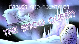 Fables and Folktales: The Snow Queen