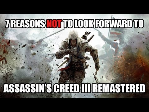 7 Reasons NOT to Look Forward to Assassin's Creed III Remastered