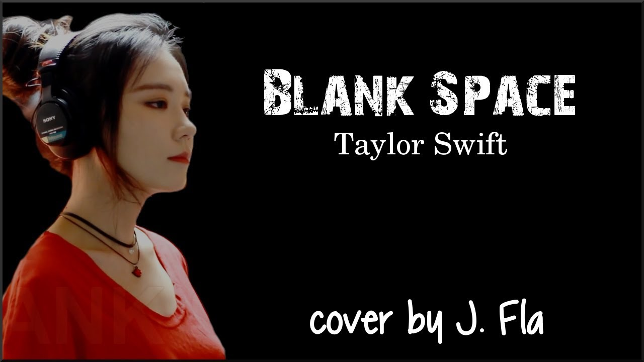 Lyrics Taylor Swift Blank Space Cover By J Fla Youtube