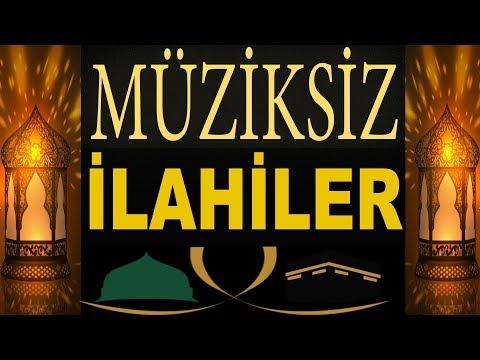 En Güzel Müziksiz İlahiler   2018 - 2019 Gönülden Gönüle Müziksiz İlahiler