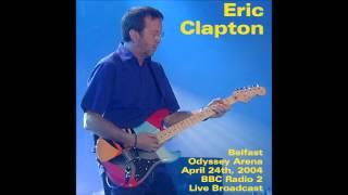 Eric Clapton -  Belfast  - BBC Radio 2 Live Broadcast - 2004 -